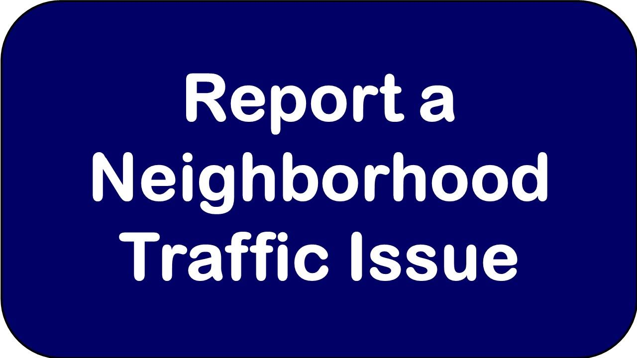 Report a Neighborhood Traffic Issue Opens in new window