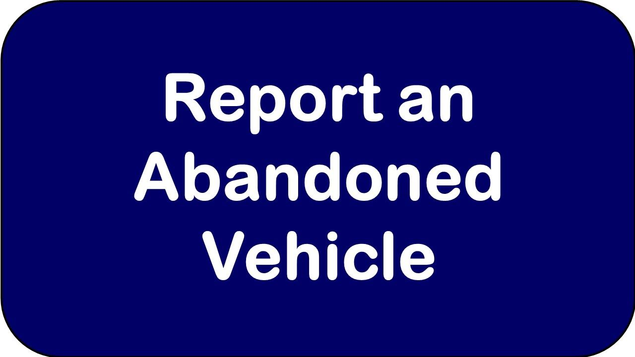Report an Abandoned Vehicle Opens in new window